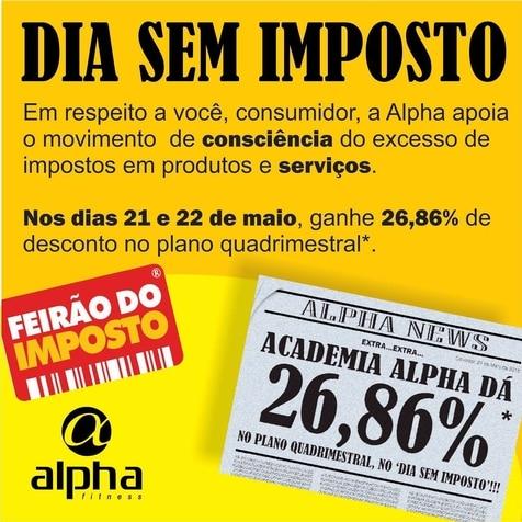 """""""Dia sem imposto"""": Rede Alpha Fitness oferece 26,86% no plano quadrimestral."""