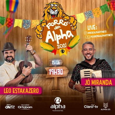 Forró da Alpha 2021 será em formato Live e vai reunir Leo Estakazero, Jó Miranda e muita animação