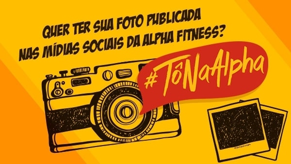 Quer ter sua foto publicada nas mídias sociais da Alpha Fitness?